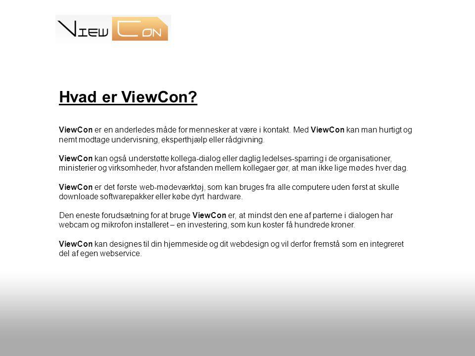 Hvad er ViewCon. ViewCon er en anderledes måde for mennesker at være i kontakt.