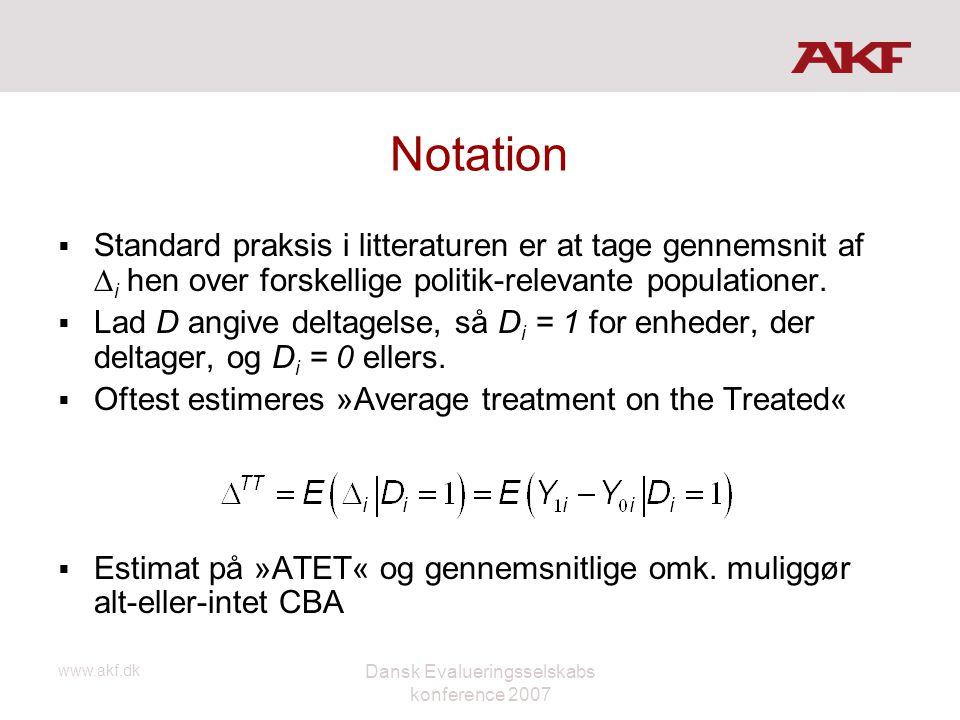 www.akf.dk Dansk Evalueringsselskabs konference 2007 Notation  Standard praksis i litteraturen er at tage gennemsnit af  i hen over forskellige poli