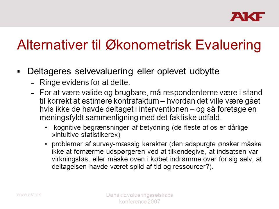 www.akf.dk Dansk Evalueringsselskabs konference 2007 Alternativer til Økonometrisk Evaluering  Deltageres selvevaluering eller oplevet udbytte – Ring