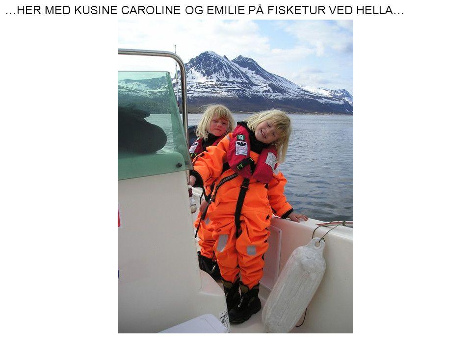 …HER MED KUSINE CAROLINE OG EMILIE PÅ FISKETUR VED HELLA…