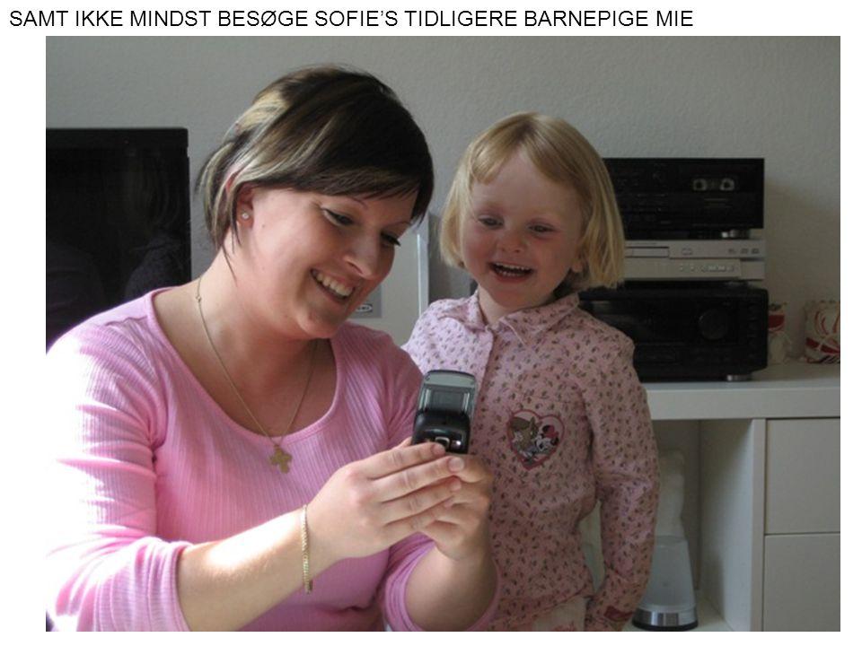 SAMT IKKE MINDST BESØGE SOFIE'S TIDLIGERE BARNEPIGE MIE