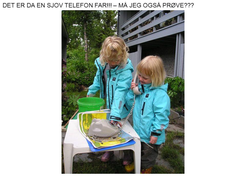 DET ER DA EN SJOV TELEFON FAR!!! – MÅ JEG OGSÅ PRØVE???