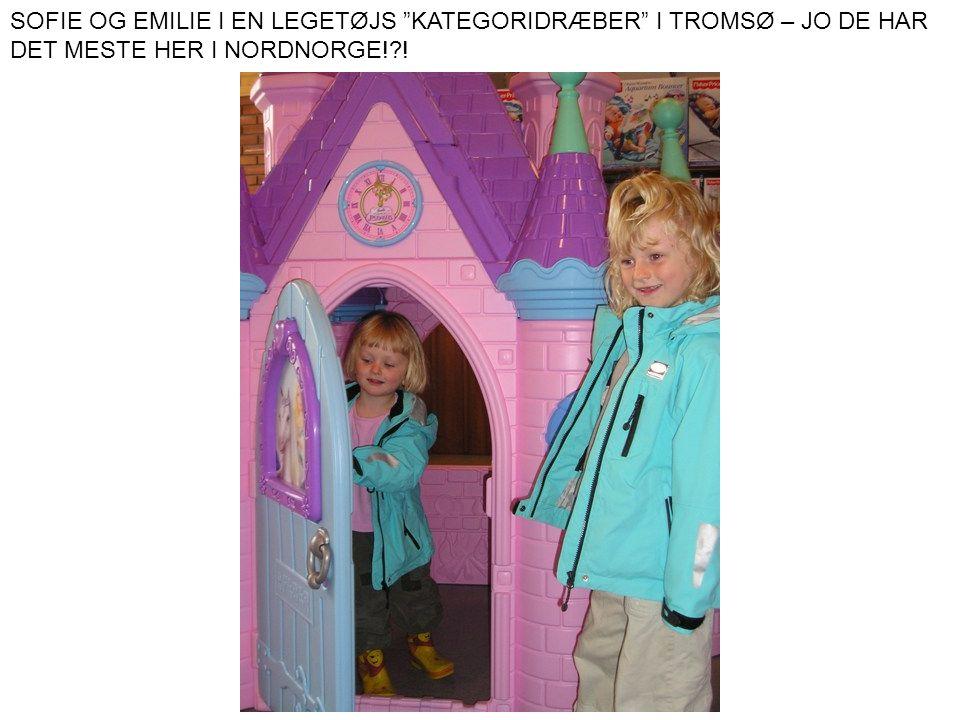 """SOFIE OG EMILIE I EN LEGETØJS """"KATEGORIDRÆBER"""" I TROMSØ – JO DE HAR DET MESTE HER I NORDNORGE!?!"""