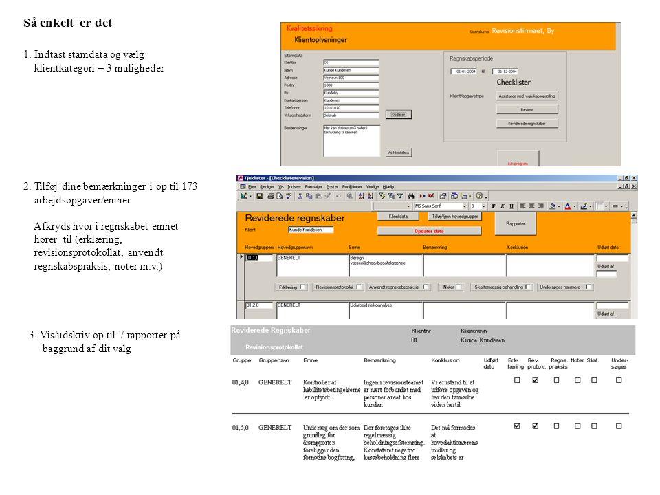 1. Indtast stamdata og vælg klientkategori – 3 muligheder 2.