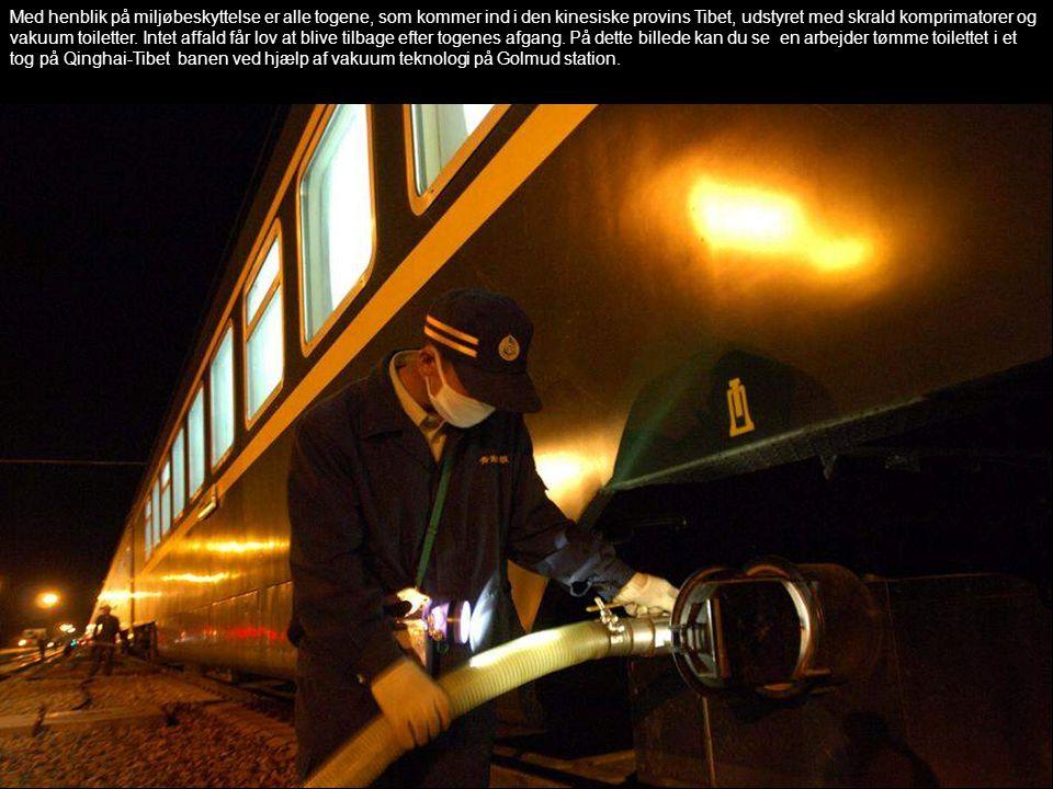 Med henblik på miljøbeskyttelse er alle togene, som kommer ind i den kinesiske provins Tibet, udstyret med skrald komprimatorer og vakuum toiletter. I