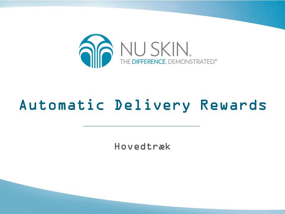 Automatic Delivery Rewards •ADR eller Automatic Delivery Rewards er et program, hvor en distributør eller kunde månedligt kan modtage produkter.