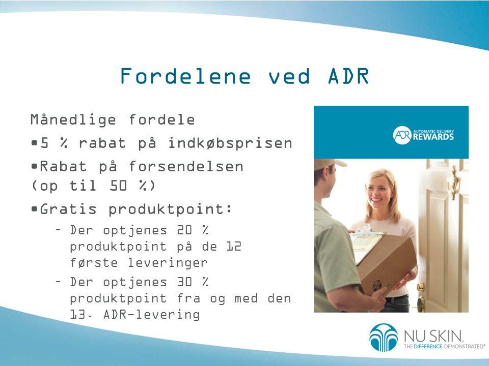 Fordelene ved ADR Månedlige fordele •5 % rabat på indkøbsprisen •Rabat på forsendelsen (op til 50 %) •Gratis produktpoint: –Der optjenes 20 % produktpoint på de 12 første leveringer –Der optjenes 30 % produktpoint fra og med den 13.