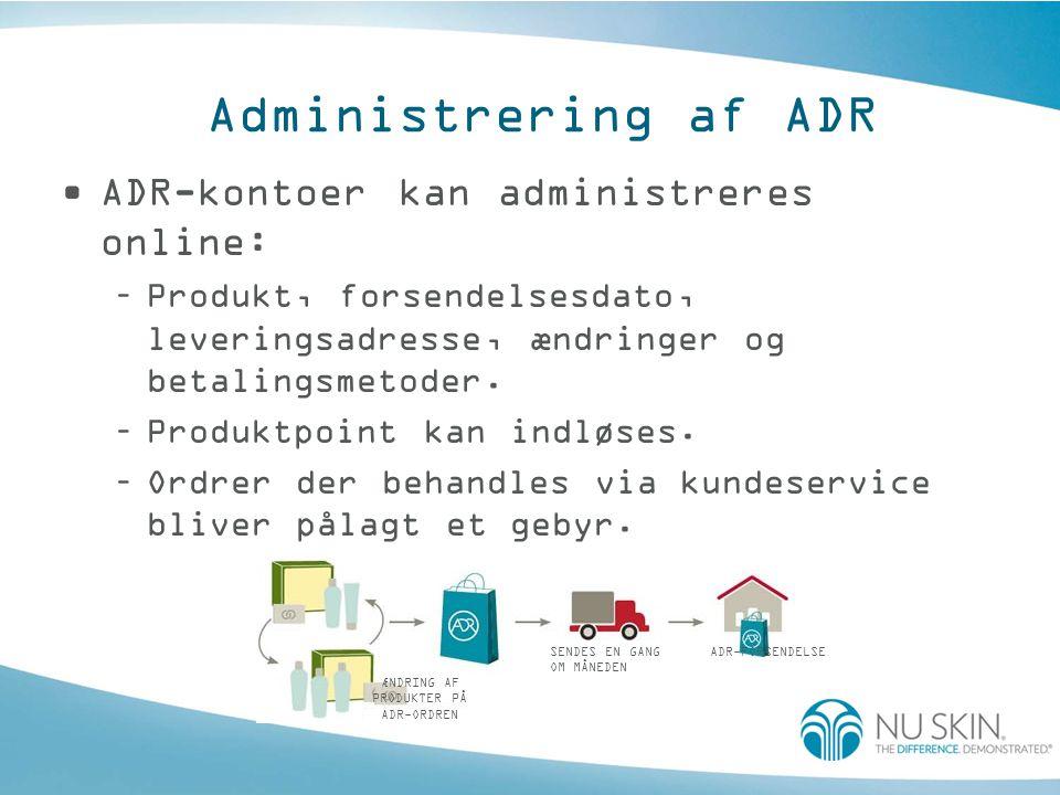 Administrering af ADR •ADR-kontoer kan administreres online: –Produkt, forsendelsesdato, leveringsadresse, ændringer og betalingsmetoder.