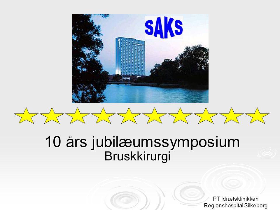 PT Idrætsklinikken Regionshospital Silkeborg 10 års jubilæumssymposium Bruskkirurgi Bruskkirurgi