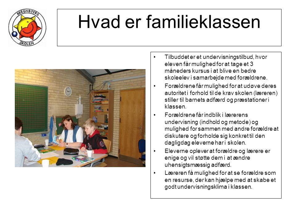 Hvad er familieklassen •Tilbuddet er et undervisningstilbud, hvor eleven får mulighed for at tage et 3 måneders kursus i at blive en bedre skoleelev i samarbejde med forældrene.
