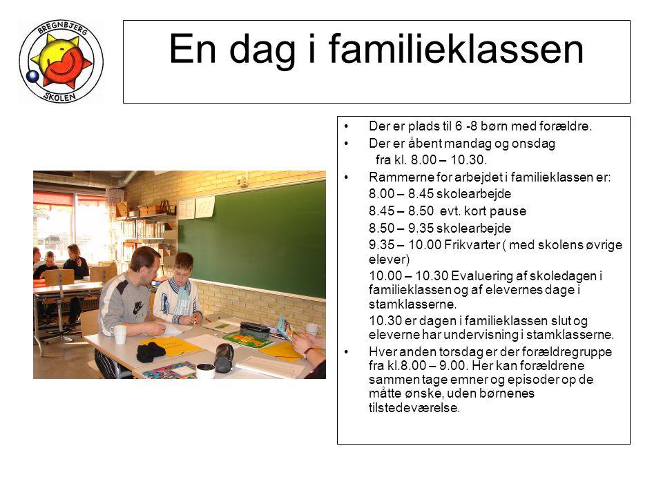 En dag i familieklassen •Der er plads til 6 -8 børn med forældre.