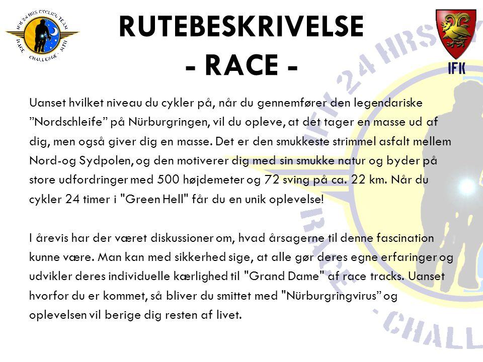 RUTEBESKRIVELSE - RACE - Uanset hvilket niveau du cykler på, når du gennemfører den legendariske Nordschleife på Nürburgringen, vil du opleve, at det tager en masse ud af dig, men også giver dig en masse.