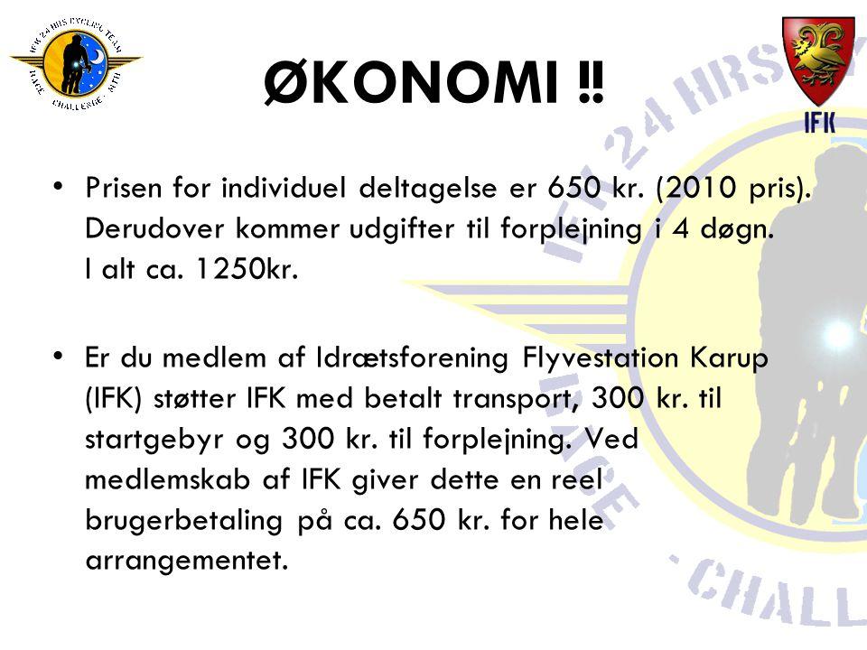 ØKONOMI !. •Prisen for individuel deltagelse er 650 kr.