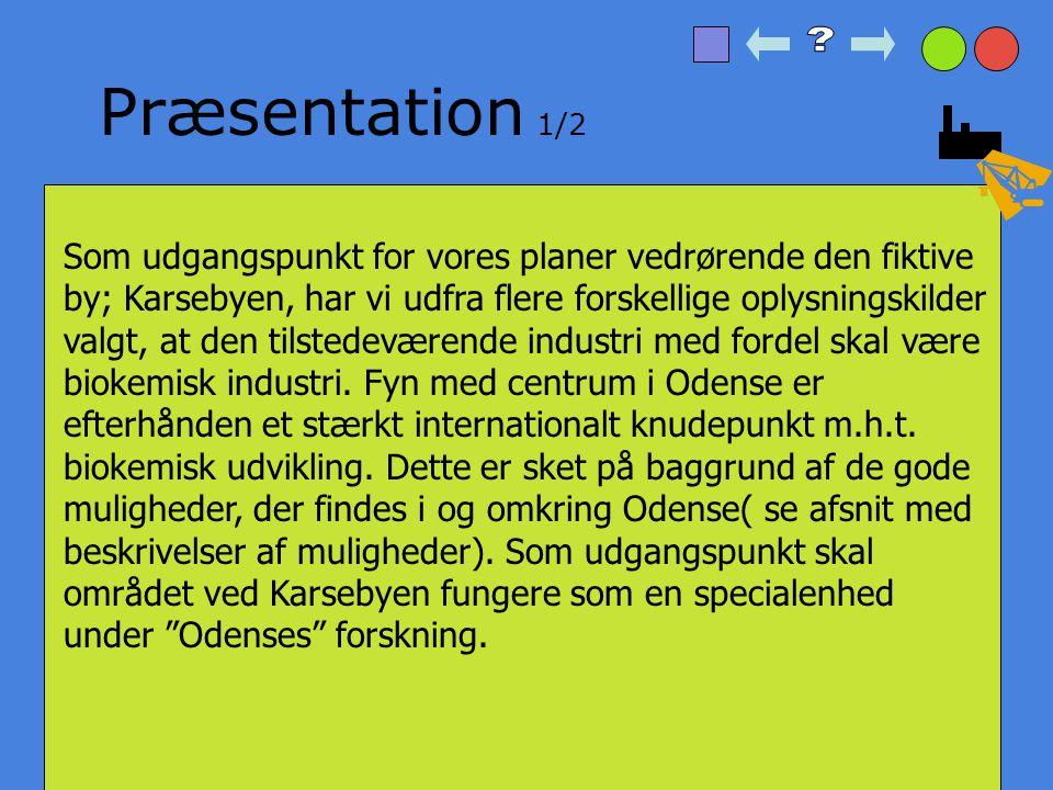 Privat industri Biokemisk virksomhed Økologisk landbrug Turisme Præsentation 10 fordele ved at placere din virksomhed I Karsebyen Virksomhedens placer