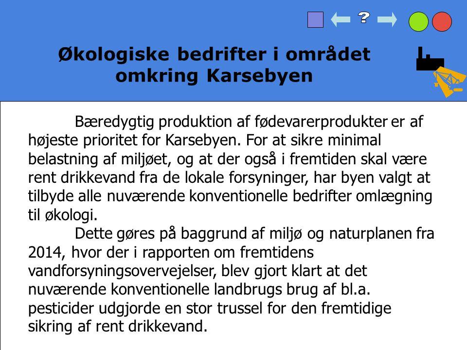 Præsentation Bæredygtig produktion der ikke udgør en risiko for folkesundheden, er af høj prioritet hos Karsebeyn.