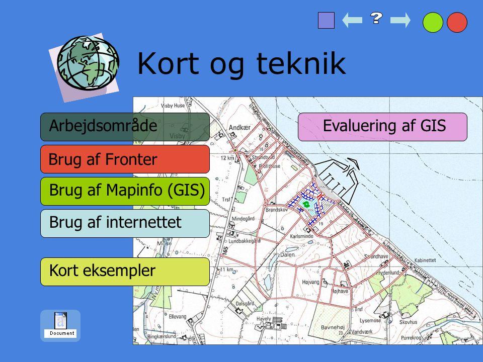 Brug af Fronter 3/3 Derudover har gruppen også løbende lagt f.eks. kort, luftkort over de fastlagte industriområder ud på fronter, så gruppen samt de