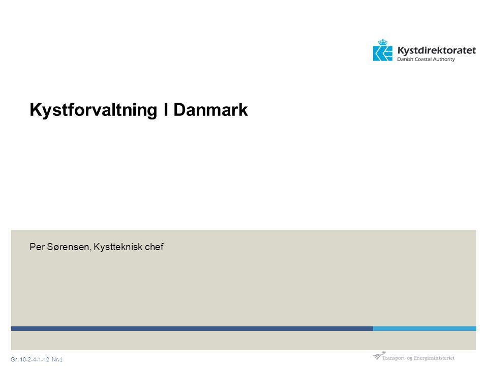 Gr. 10-2-4-1-12 Nr.1 Kystforvaltning I Danmark Per Sørensen, Kystteknisk chef