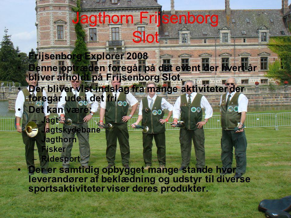 Jagthorn Frijsenborg Slot •Frijsenborg Explorer 2008 •Denne optræden foregår på det event der hvert år bliver afholdt på Frijsenborg Slot.
