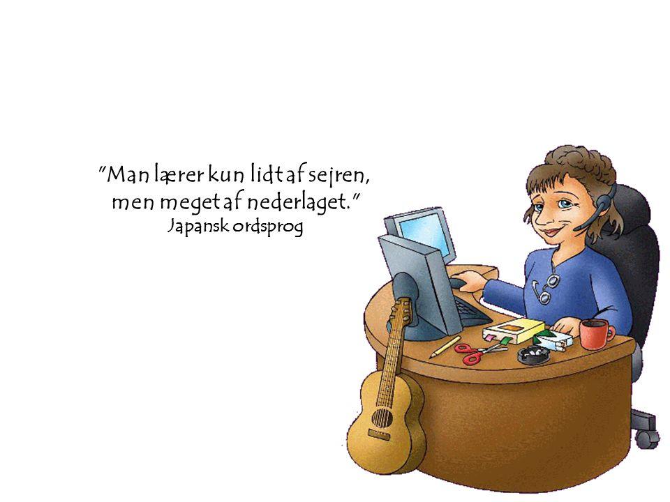 Man lærer kun lidt af sejren, men meget af nederlaget. Japansk ordsprog