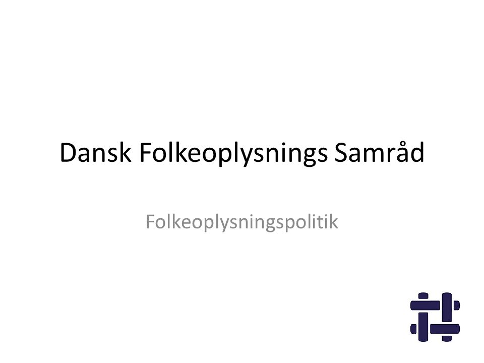 Dansk Folkeoplysnings Samråd Folkeoplysningspolitik