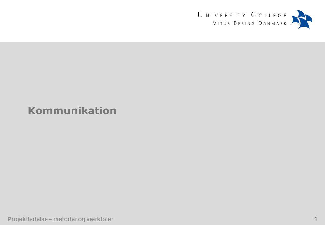 Projektledelse – metoder og værktøjer1 Kommunikation