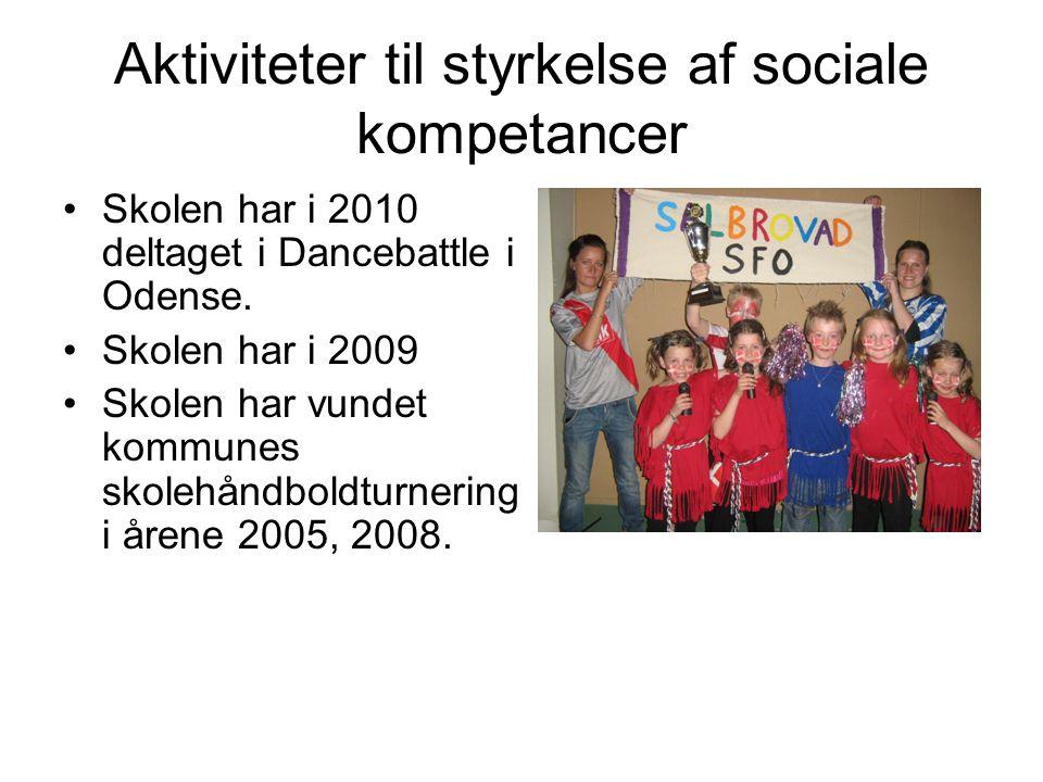 Aktiviteter til styrkelse af sociale kompetancer •Skolen har i 2010 deltaget i Dancebattle i Odense.