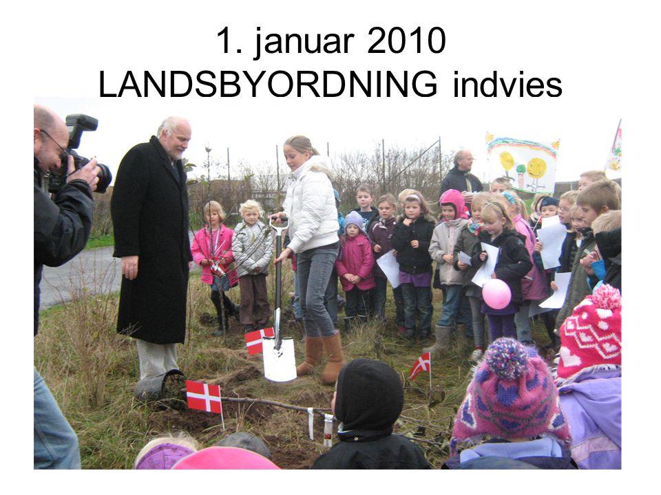 1. januar 2010 LANDSBYORDNING indvies