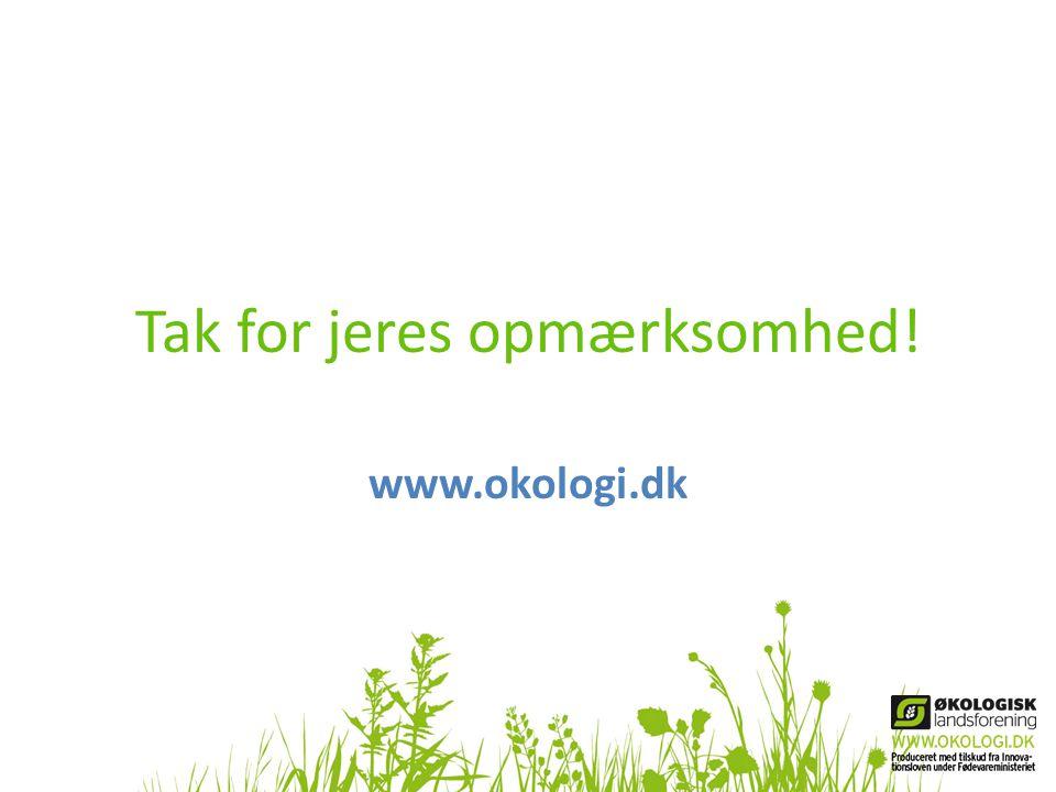 Tak for jeres opmærksomhed! www.okologi.dk