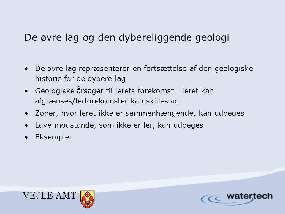De øvre lag og den dybereliggende geologi •De øvre lag repræsenterer en fortsættelse af den geologiske historie for de dybere lag •Geologiske årsager