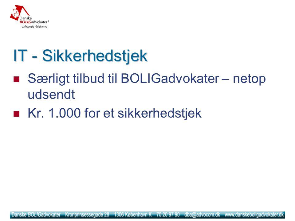 IT - Sikkerhedstjek  Særligt tilbud til BOLIGadvokater – netop udsendt  Kr.