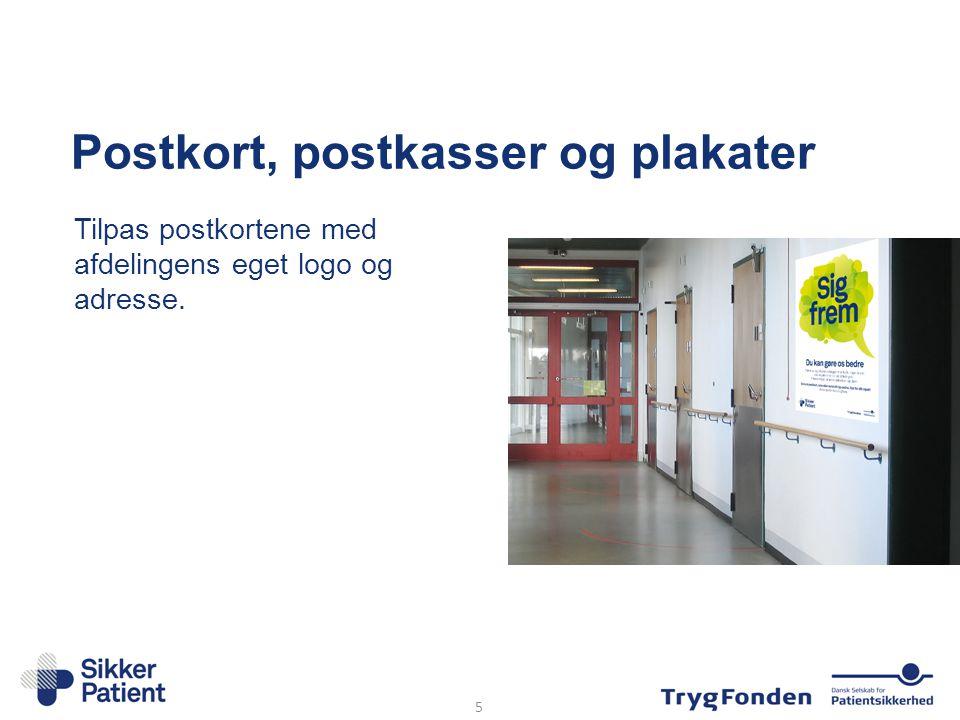 Postkort, postkasser og plakater Tilpas postkortene med afdelingens eget logo og adresse. 5