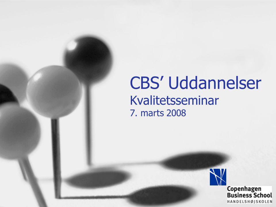 CBS' Uddannelser Kvalitetsseminar 7. marts 2008