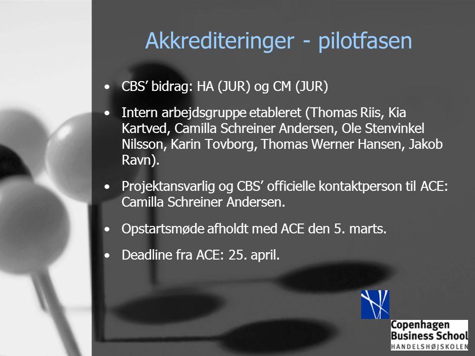 Akkrediteringer - pilotfasen •CBS' bidrag: HA (JUR) og CM (JUR) •Intern arbejdsgruppe etableret (Thomas Riis, Kia Kartved, Camilla Schreiner Andersen,