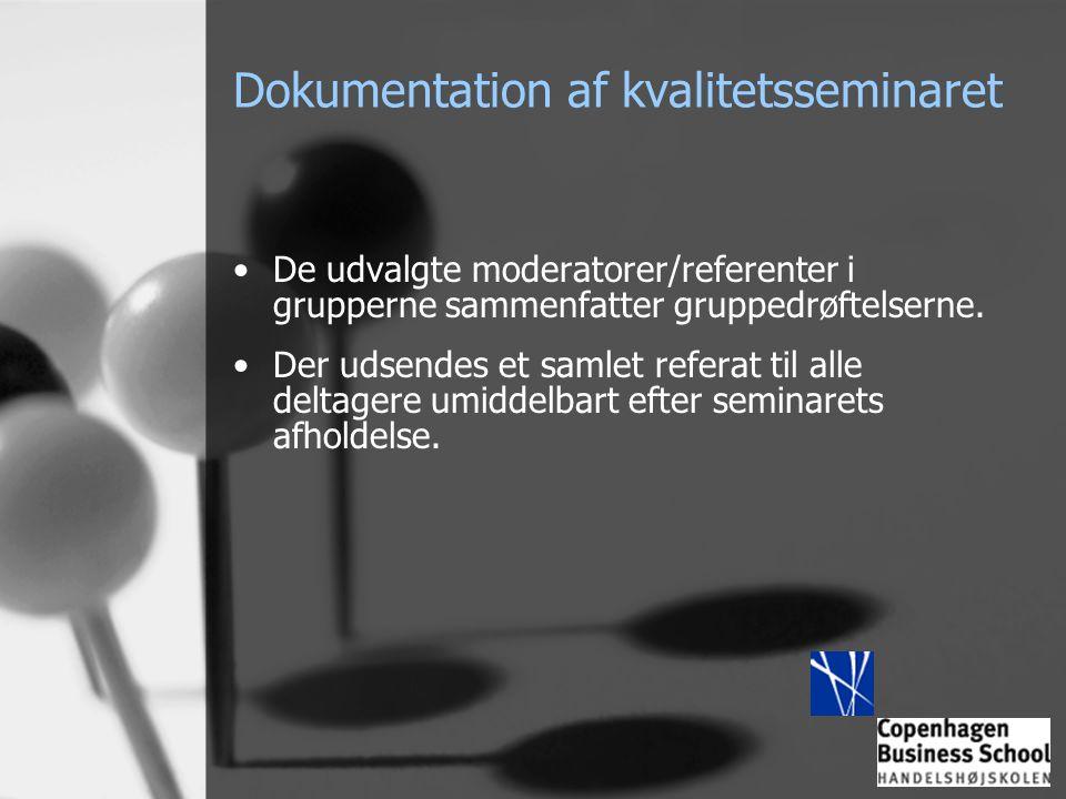 Dokumentation af kvalitetsseminaret •De udvalgte moderatorer/referenter i grupperne sammenfatter gruppedrøftelserne.