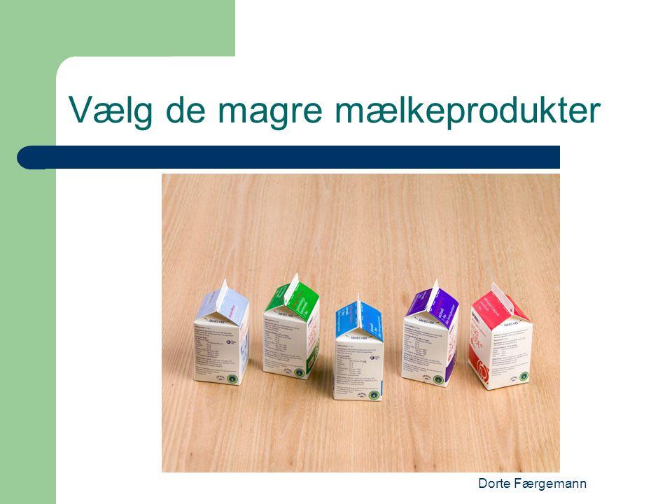 Dorte Færgemann Vælg de magre mælkeprodukter