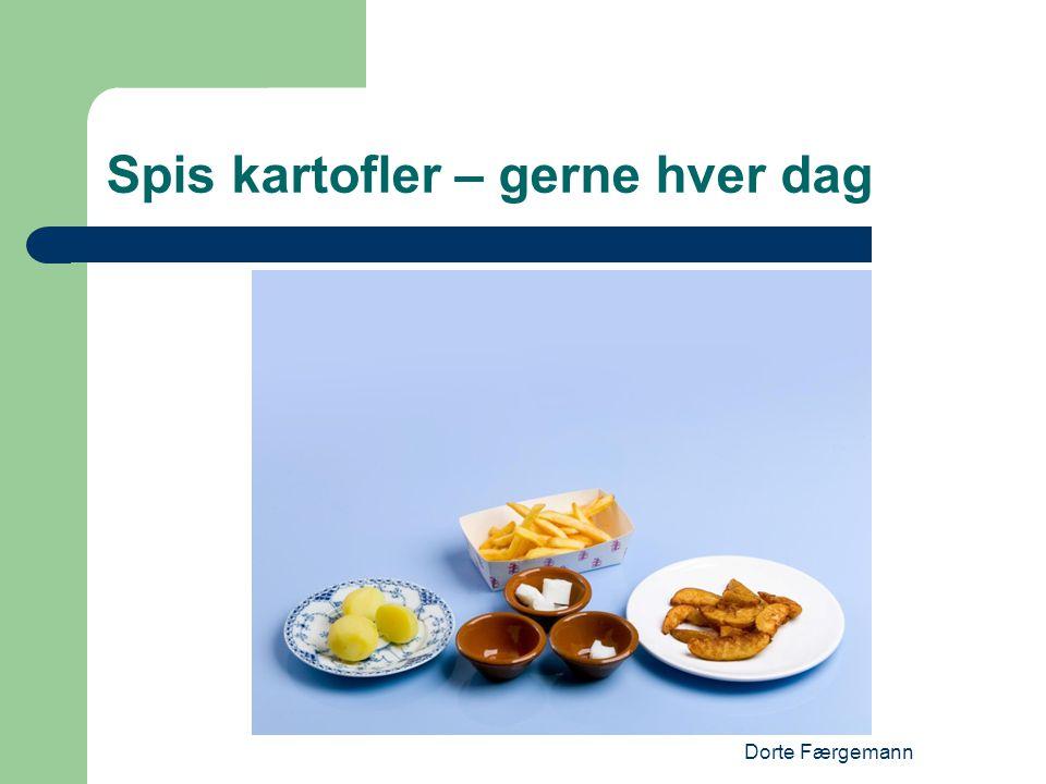 Dorte Færgemann Spis kartofler – gerne hver dag