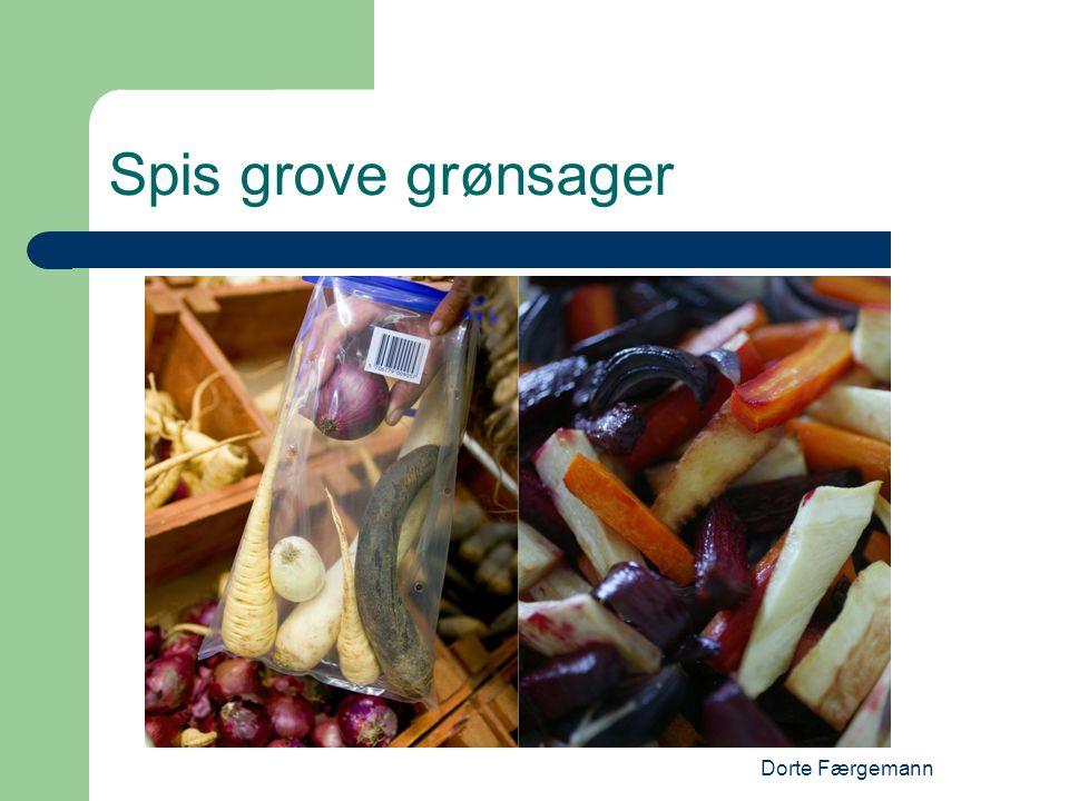Dorte Færgemann Spis grove grønsager