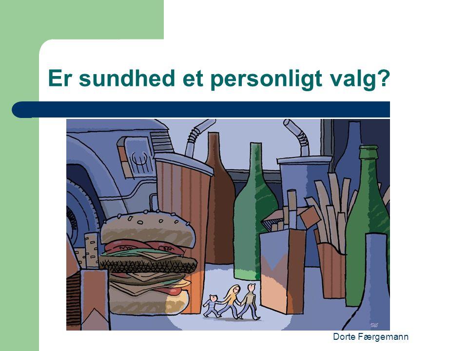 Dorte Færgemann Er sundhed et personligt valg?