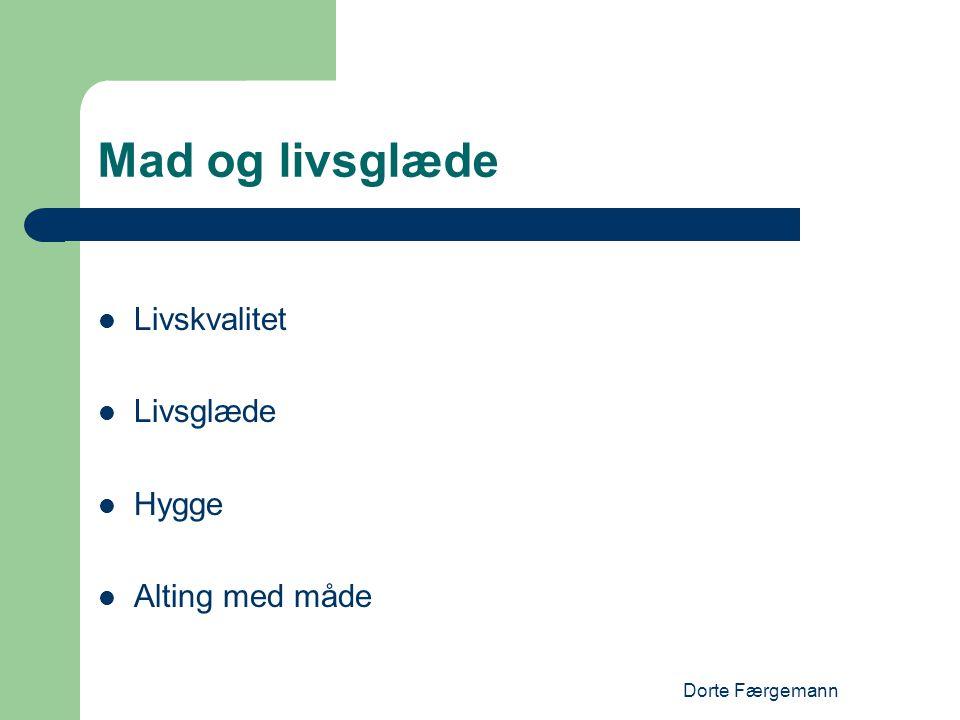 Dorte Færgemann Mad og livsglæde  Livskvalitet  Livsglæde  Hygge  Alting med måde