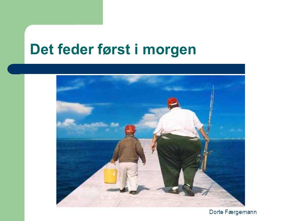 Dorte Færgemann Det feder først i morgen