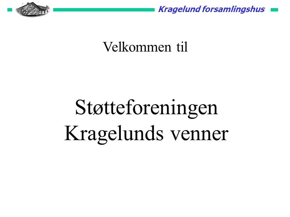 Velkommen til Støtteforeningen Kragelunds venner Kragelund forsamlingshus