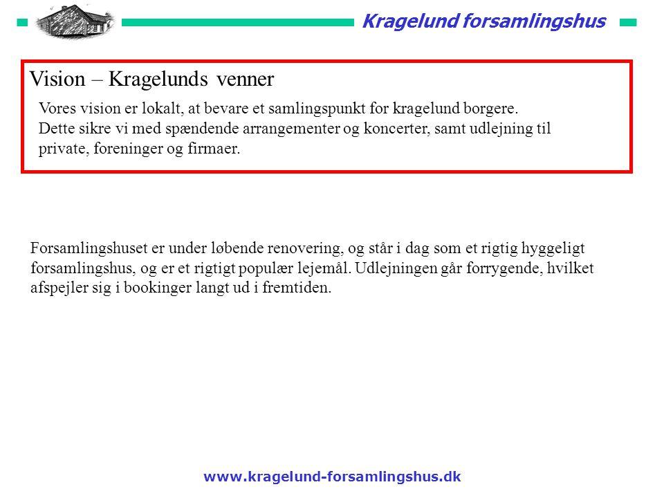 Kragelund forsamlingshus Vision – Kragelunds venner Vores vision er lokalt, at bevare et samlingspunkt for kragelund borgere.