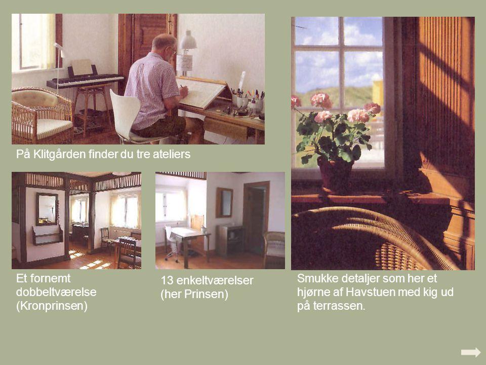 På Klitgården finder du tre ateliers Et fornemt dobbeltværelse (Kronprinsen) Smukke detaljer som her et hjørne af Havstuen med kig ud på terrassen.