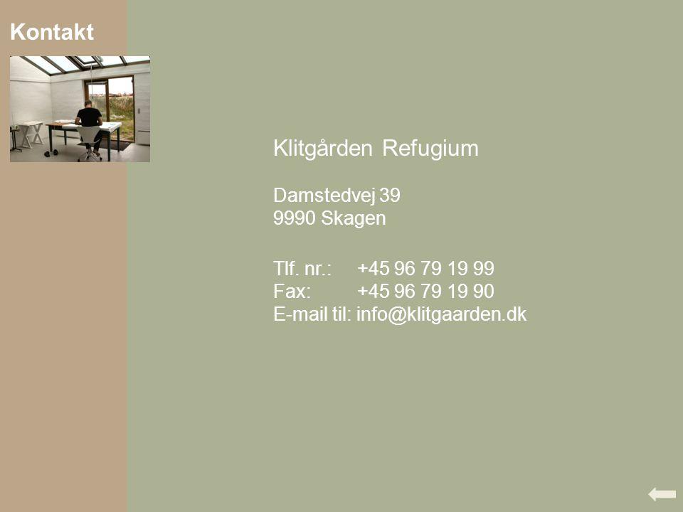Kontakt Klitgården Refugium Damstedvej 39 9990 Skagen Tlf. nr.: +45 96 79 19 99 Fax: +45 96 79 19 90 E-mail til: info@klitgaarden.dk