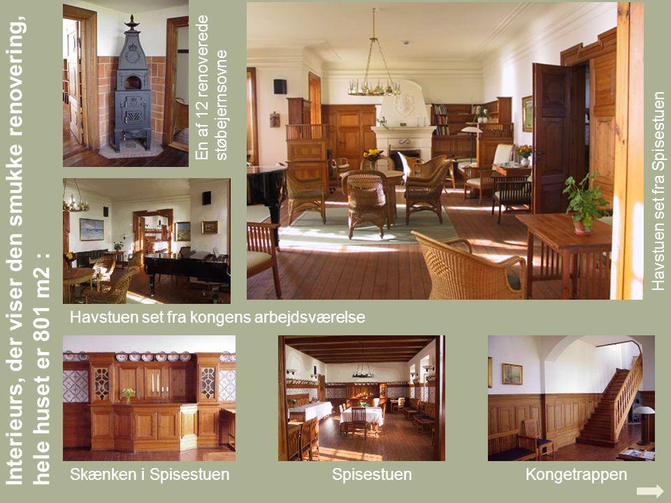 Interieurs, der viser den smukke renovering, hele huset er 801 m2 : KongetrappenSkænken i Spisestuen Havstuen set fra Spisestuen En af 12 renoverede støbejernsovne Spisestuen Havstuen set fra kongens arbejdsværelse.