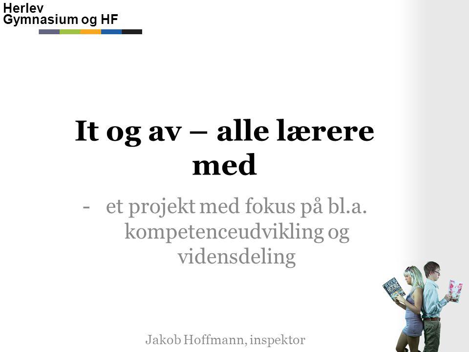 Herlev Gymnasium og HF It og av – alle lærere med -et projekt med fokus på bl.a.