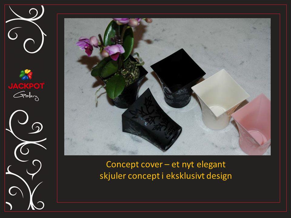 Concept cover – et nyt elegant skjuler concept i eksklusivt design