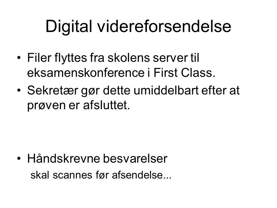 Digital videreforsendelse •Filer flyttes fra skolens server til eksamenskonference i First Class.