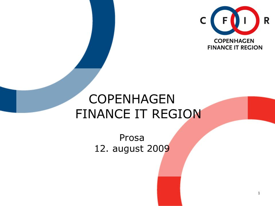 1 COPENHAGEN FINANCE IT REGION Prosa 12. august 2009