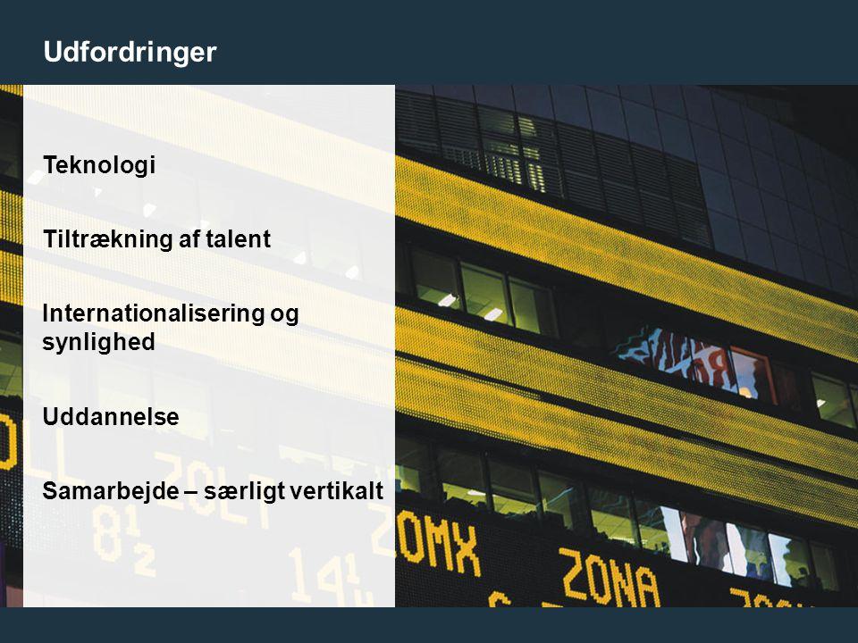 21 Teknologi Tiltrækning af talent Internationalisering og synlighed Uddannelse Samarbejde – særligt vertikalt Udfordringer